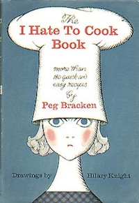 Cover for The I Hate to Cook Book by Peggy Bracken